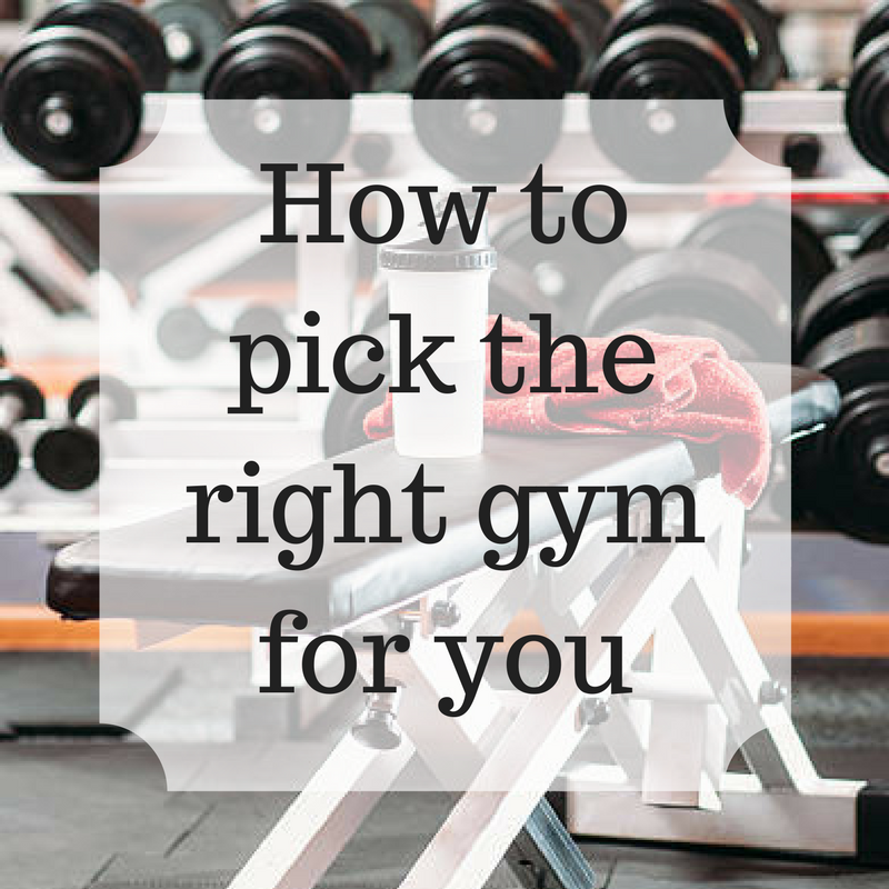 How to pick the right gym for you - How to pick the right gym